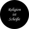 Religion ist scheisse 25 mm